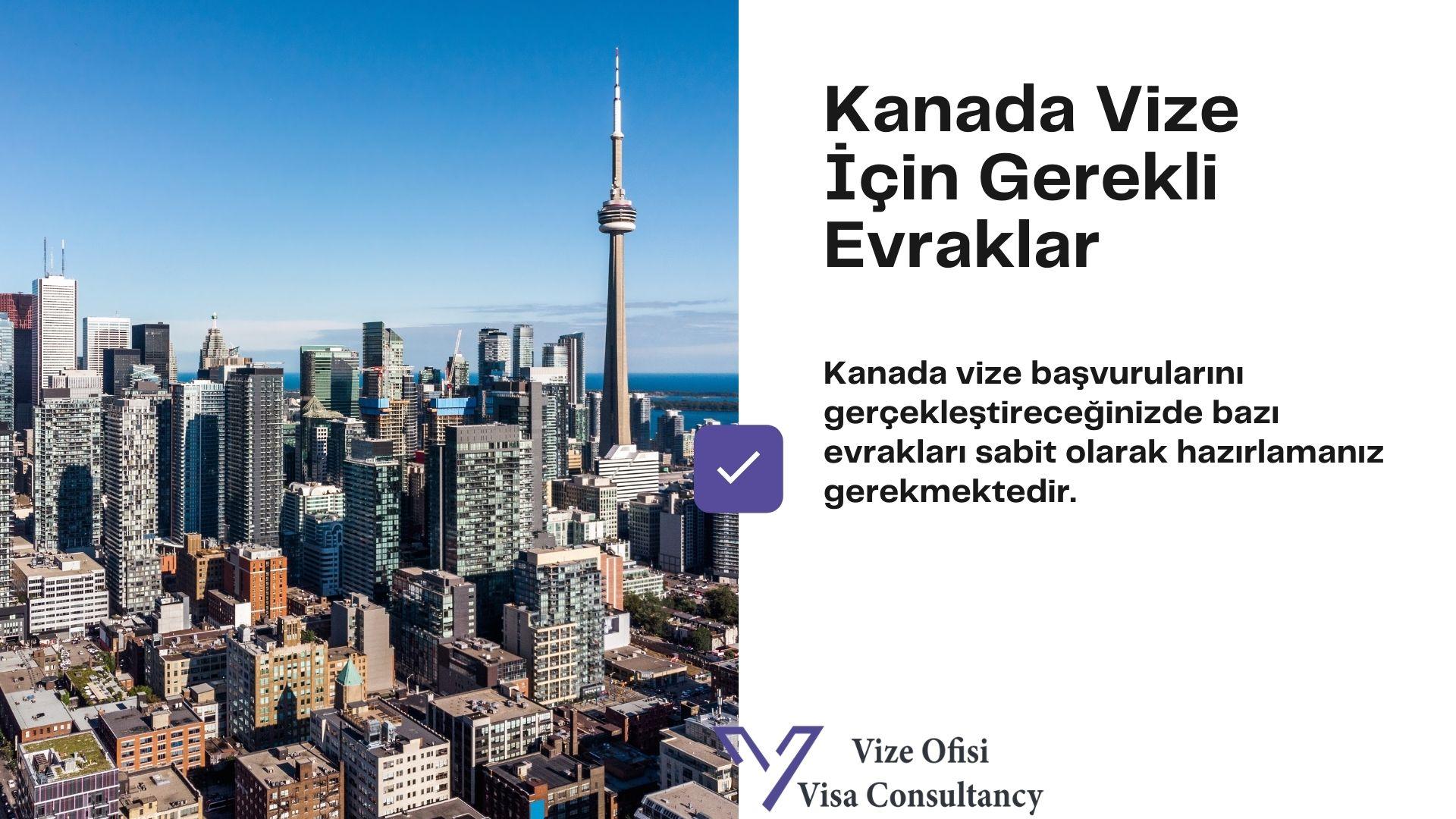 Kanada Vize Evrakları 2021 Tam Liste