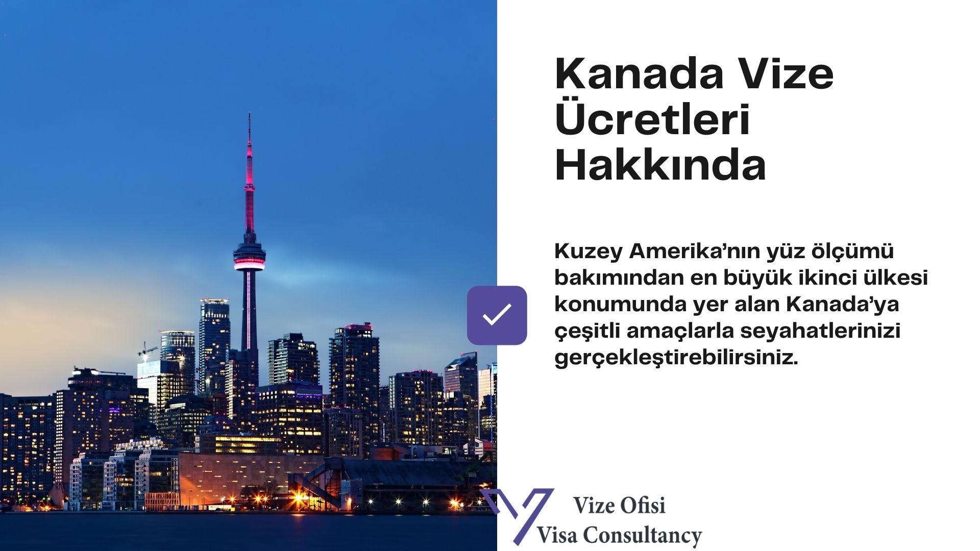 Kanada Vize Ücreti 2021 Güncel Liste